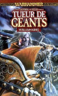 Gotrek et Felix. Volume 7, Tueur de géants