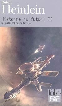 Histoire du futur. Volume 2, Les vertes collines de la Terre