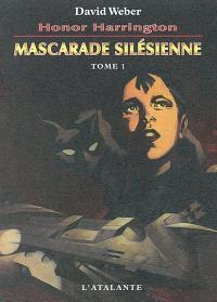 Honor Harrington. Volume 6-1, Mascarade silésienne