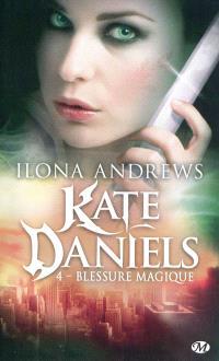 Kate Daniels. Volume 4, Blessure magique