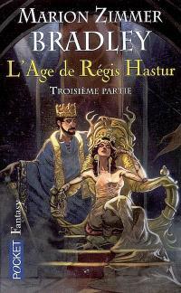 L'âge de Régis Hastur : la romance de Ténébreuse. Volume 3