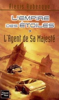 L'Empire des étoiles. Volume 7, L'agent de Sa Majesté