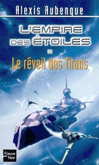 L'Empire des étoiles. Volume 2, Le réveil des Titans