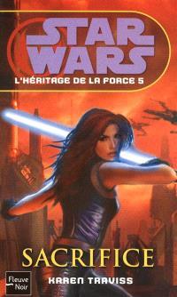 L'héritage de la force. Volume 5, Sacrifice