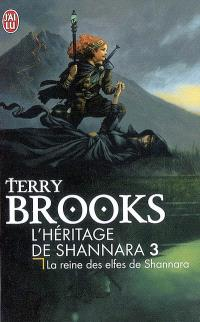 L'héritage de Shannara. Volume 3, La reine des elfes de Shannara