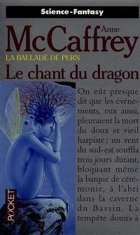 La ballade de Pern. Volume 12, Le chant du dragon