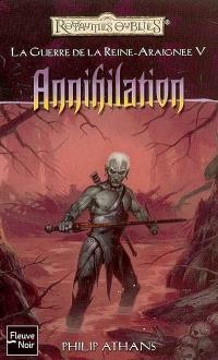 La guerre de la reine Araignée. Volume 5, Annihilation