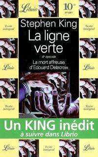 La ligne verte. Volume 4, La mort affreuse d'Edouard Delacroix