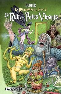 La ménopause des fées. Volume 3, La nuit des porcs vivants