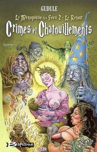 La ménopause des fées. Volume 2, Le retour, crimes et chatouillements