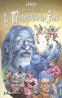La ménopause des fées, Le crépuscule des dieux