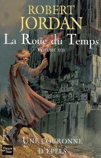 La roue du temps. Volume 13, Une couronne d'épées