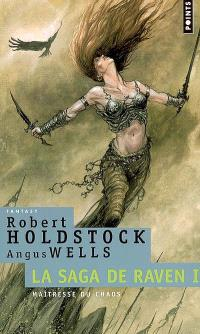 La saga de Raven. Volume 1, La maîtresse du chaos