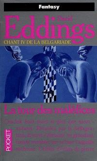La Tour des maléfices : chant IV de la Belgariade