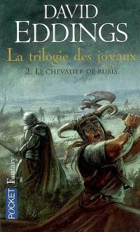 La trilogie des joyaux. Volume 2, Le chevalier de rubis