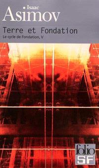 Le cycle de Fondation. Volume 5, Terre et fondation