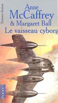 Le cycle des partenaires. Volume 2, Le vaisseau cyborg