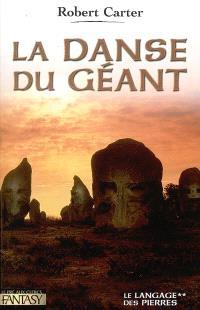 Le cycle des pierres. Volume 2, La danse du géant