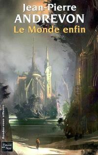 Le monde enfin : récits d'une fin de monde annoncée