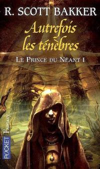 Le prince du néant. Volume 1, Autrefois les ténèbres