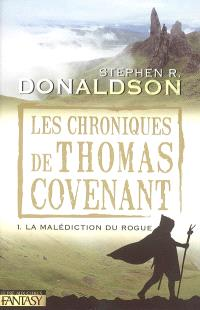 Les chroniques de Thomas Covenant. Volume 1, La malédiction du Rogue