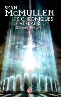 Les chroniques de Verral. Volume 2, Dragons de verre