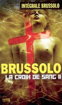 Les croix de sang. Volume 2
