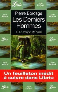 Les derniers hommes. Volume 1, Le peuple de l'eau