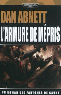 Les fantômes de Gaunt, Volume 10, Les égarés, troisième cycle. Volume 3, L'armure de mépris