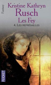 Les Fey. Volume 4, Les représailles
