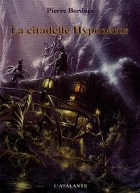 Les guerriers du silence. Volume 3, La citadelle Hyponéros