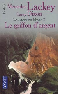 Les hérauts de Valdemar, Volume 15, La guerre des mages. Volume 3, Le griffon d'argent