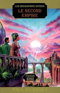 Les monarchies divines. Volume 4, Le second Empire