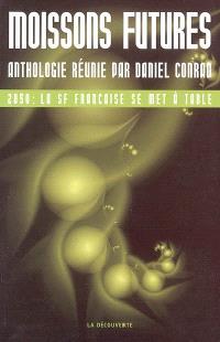 Moissons futures : 2050 : la SF française se met à table