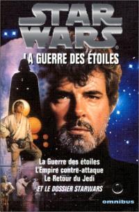 Star Wars = La guerre des étoiles. Volume 1, La trilogie fondatrice