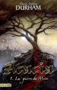 Acacia. Volume 1, La guerre du Mein