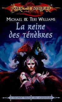 Agresseurs. Volume 3, La reine des ténèbres