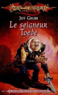 Agresseurs. Volume 2, Le seigneur Toede