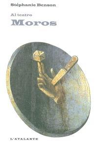Al teatro. Volume 3, Moros