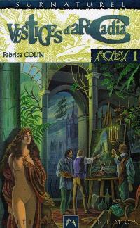 Arcadia. Volume 1, Vestiges d'Arcadia