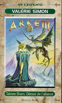 Arkem, la pierre des ténèbres. Volume 3, Tahnee Sharn, déesse d'alliance