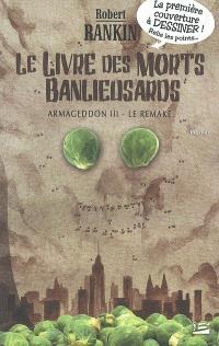 Armageddon. Volume 3, Le livre des morts banlieusards : le remake