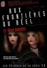 Aux frontières du réel : les épisodes, d'après la série télévisée créée par Chris Carter. Volume 13, Ames damnées