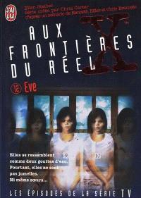 Aux frontières du réel : les épisodes, d'après la série télévisée créée par Chris Carter. Volume 12, Eve