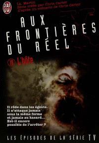Aux frontières du réel : les épisodes, d'après la série télévisée créée par Chris Carter. Volume 18, L'hôte