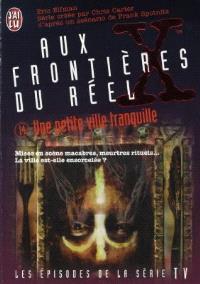 Aux frontières du réel : les épisodes, d'après la série télévisée créée par Chris Carter. Volume 14, Une petite ville tranquille