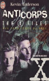Aux frontières du réel : les romans. Volume 5, Anticorps