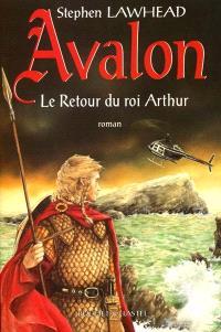 Avalon : le retour du roi Arthur