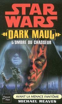 Avant la menace fantôme. Volume 2002, Dark Maul, l'ombre du chasseur