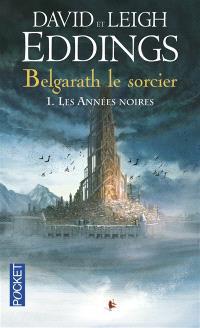 Belgarath le sorcier. Volume 1, Les années noires